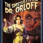 The Sinister Eyes of Dr. Orloff Movie Review