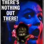 There's Nothing Out There Movie Review